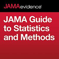JAMAevidence | JAMA Guide to Statistics and Methods