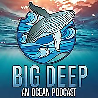 Big Deep | An Ocean Podcast