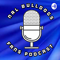 NRL Bulldogs Fans Podcast