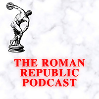 The Roman Republic Podcast
