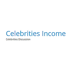 Celebrities Income