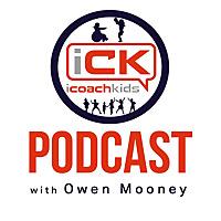iCoachKids Podcast with Owen Mooney
