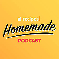 Allrecipes | Homemade Podcast