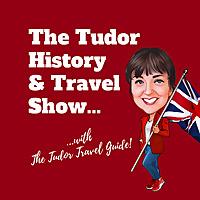 The Tudor History & Travel Show