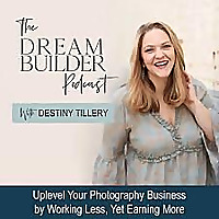 The Dream Builder Photography Podcast