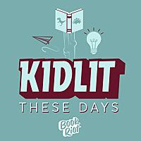 Kidlit These Days