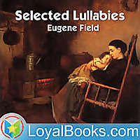 Selected Lullabies by Eugene Field