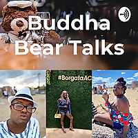 Buddha Bear Talks with Raysil Hemingway
