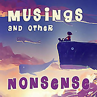 Musings and Other Nonsense: Children's Stories, Poems and Songs