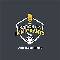 Nation of Immigrants with Jacob Tingen
