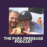 The Para Dressage Podcast