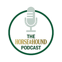 The Horse & Hound Podcast