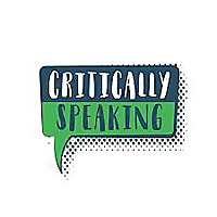 Critically Speaking Podcast