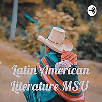 Latin American Literature MSU