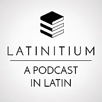 Latinitium | Videos In Latin: Literature, History, Language
