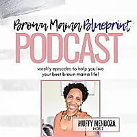 The Brown Mama Blueprint Podcast