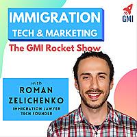 Immigration Tech & Marketing | The GMI Rocket Show