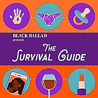 Black Ballad Presents: The Survival Guide