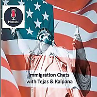 Immigration Chats with Tejas and Kalpana