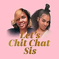 Let's ChitChat Sis Podcast
