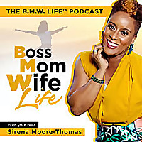 The B.M.W. Life™ (Boss Mom Wife Life)
