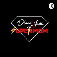 Diary Of A SuperMom