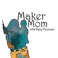 Maker Mom Podcast