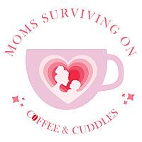 Moms Surviving on Coffee & Cuddles