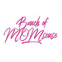 Bunch of Momsense