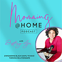 Momming @ Home | Empowering Black SAHMs and Wives To Have Thriving Relationships