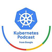 来自谷歌的Kubernetes播客