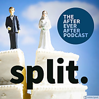 Split. The After Ever After Podcast