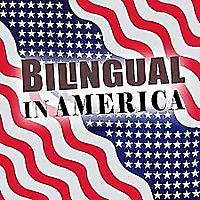 Bilingual in America