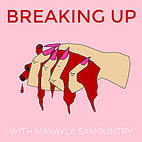 Breaking Up with Makayla Samountry