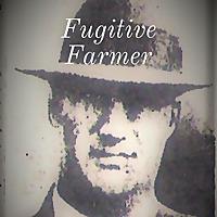 Fugitive Farmer | A True Crime Podcast