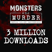 Monsters Who Murder | Serial Killer Confessions