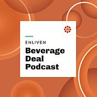 Enliven Beverage Deal Podcast
