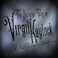 The Strange Tales of Virgil Kaylock