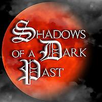 Shadows of a Dark Past