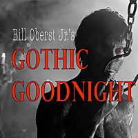 Bill Oberst Jr.'s Gothic Goodnight