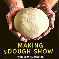Making Dough Show | Restaurant Marketing Show