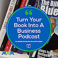 Turn Your Book Into A Business Podcast