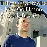 Things That Make You Go Hmmm Book Review Podcast