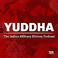 Yuddha - The Indian Military History Podcast