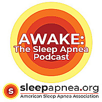 AWAKE: The Sleep Apnea Podcast