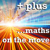 Plus Podcast | Maths on the Move