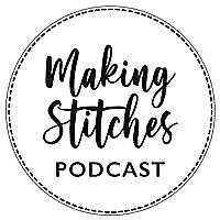 Making Stitches Podcast