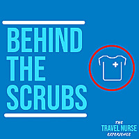 Behind The Scrubs: The Travel Nurse Experience