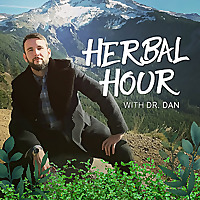 Doctor Dan's Herbal Hour | Natural Medicine Podcast