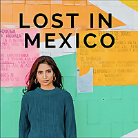 Lost in Mexico